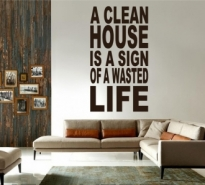 Sticker A clean house is a sign of wasted life