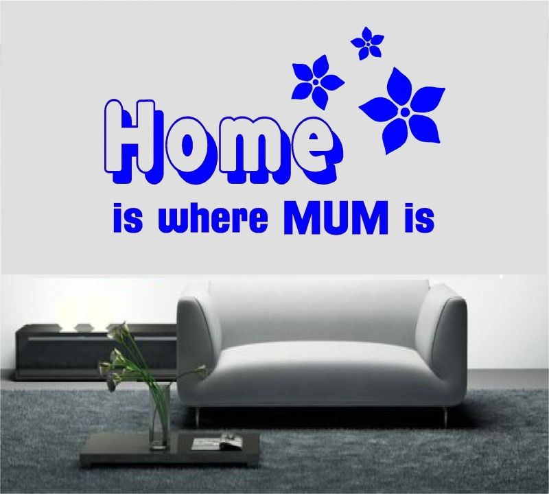 Sticker decorativ Home is where my mum is